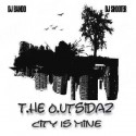 T.he O.utsidaz - City Is Mine mixtape cover art