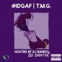 TMG - #IDGAF mixtape cover art