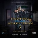 Trapping Is An Addiction 3 (Hosted By Klepac) mixtape cover art