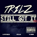 Trilz - Still Got It 2 mixtape cover art