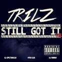 Trilz - Still Got It 2 mixtape cover art