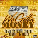 We Gettin Money (Hosted By RichBoiStreeter) mixtape cover art