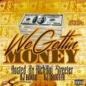 We Gettin Money (Hosted By RichBoiStreeter) mixtape cover art