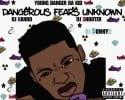 Young Danger Da Kid - Dangerous Fears Unknown mixtape cover art