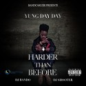 Yung Day Day - Harder Than Before mixtape cover art