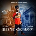 Yung Day Day - Rich Or Not mixtape cover art