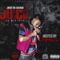 JuiceDaSavage - Juice Da Mixtape mixtape cover art