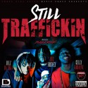 397 Music Group - Still Traffickin mixtape cover art