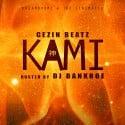 Gezin Beats - Kami mixtape cover art