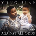 Yung Slap - Against All Odds mixtape cover art