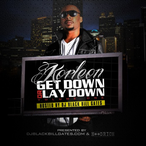 Korleon & DJ Black Bill Gates – Get Down Or Lay Down [Mixtape]