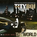 Tity Boi - Me Against The World mixtape cover art