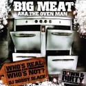 Big Meat - Who's Real And Who's Not? mixtape cover art