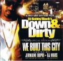 Down & Dirty: We Built This City (Hosted by Jermaine Dupri) mixtape cover art