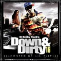 Down And Dirty 16 (Hosted by Lil' Flip) mixtape cover art