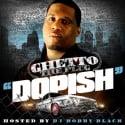 Ghetto The Plug - Dopish mixtape cover art
