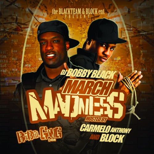 Mixtape: Rebel Gang x Bobby Black – March Madness (Hosted By Carmelo Anthony x Block)