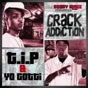 T.I.P & Yo Gotti - Crack Addiction mixtape cover art