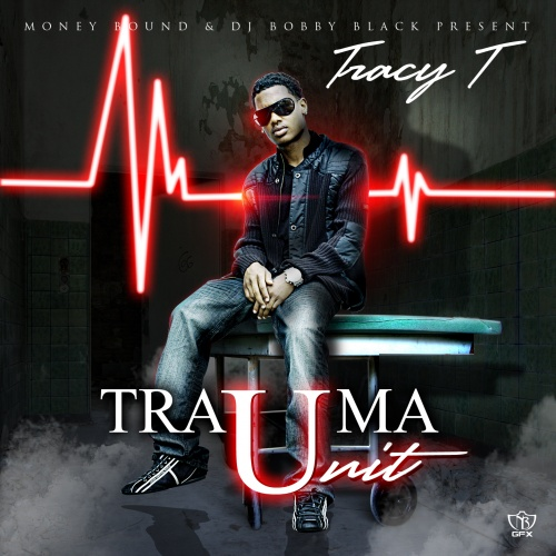 Tracy T & DJ Bobby Black – Trauma Unit [Mixtape]