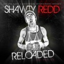 Shawty Redd - Reloaded mixtape cover art