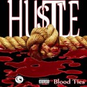 Hustle - Blood Ties mixtape cover art
