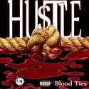 Hustle - Blood Ties mixtape cover art