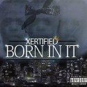 Xertified - Born It All mixtape cover art