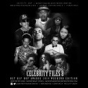 Celebrity Files 8 (Hosted By Greg MoneyMan Jones) mixtape cover art