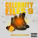 Celebrity Files 9 (Hosted By Greg MoneyMan Jones) mixtape cover art