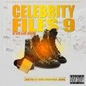Celebrity Files 9 (Hosted By Greg MoneyMan Jones) mixtape cover art