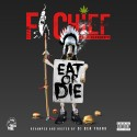 Fi CHiEF - Eat Or Die (Revamped) mixtape cover art