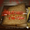 Fi CHiEF - Snatched From Da Archives mixtape cover art