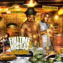 Full Time Hustlas 2 mixtape cover art