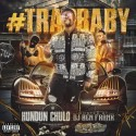 Hundun Chulo - #TrapBaby mixtape cover art
