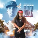 Just Rich Gates - Do It For Dunk mixtape cover art