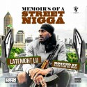 Latenight Lu - Memoirs Of A Street Nigga mixtape cover art