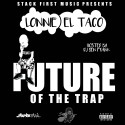 Lonnie El Taco - Future Of The Trap mixtape cover art