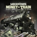 Mike Jones - Money Train mixtape cover art