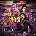 Only For The Plugs 3 (Hosted By BWA Kane) mixtape cover art