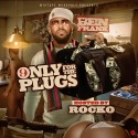 Only For The Plugs 9 (Hosted By Rocko) mixtape cover art
