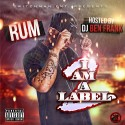 Rum - I Am A Label 2 mixtape cover art