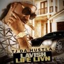 TJ Da Hustla - Lavish Life Livin'  mixtape cover art