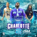 Welcome To Charlotte 2 (CIAA Edition) mixtape cover art