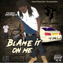 Yung Murda - Blame It On Me mixtape cover art