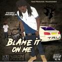 Yung Murda - Blame It On Me mixtape cover art