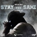 King 100 James - Stay The Same mixtape cover art