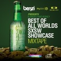 Best Of All Worlds SXSW Showcase Mixtape mixtape cover art