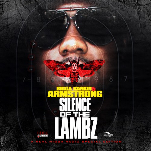Armstrong x DJ Bigga Rankin – Silence Of The Lambz [Mixtape]