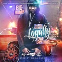 Big Homie - Da New Streets (Loyalty Ova Errything) mixtape cover art