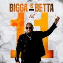 Bigga Is Betta 11 mixtape cover art